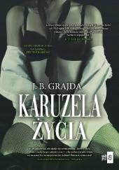 Okładka książki Karuzela życia J.B. Grajda