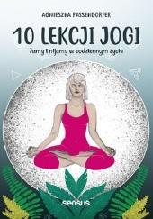 Okładka książki 10 lekcji jogi. Jamy i nijamy w codziennym życiu Agnieszka Passendorfer