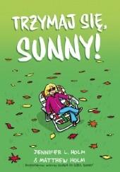 Okładka książki Trzymaj się, Sunny!