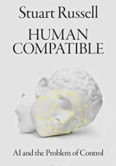 Okładka książki Human Compatible: AI and the Problem of Control Stuart Russell