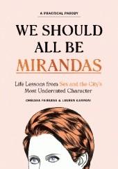 Okładka książki We Should All Be Mirandas Lauren Garroni,Chelsea Fairless