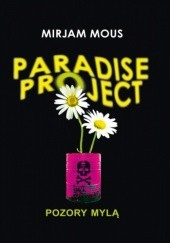Okładka książki Paradise Project. Pozory mylą Mirjam Mous