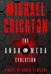 Okładka książki The Andromeda Evolution Michael Crichton,Daniel H. Wilson