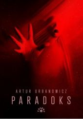 Okładka książki Paradoks Artur Urbanowicz