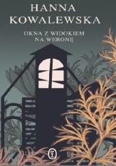 Okładka książki Okna z widokiem na Weronę Hanna Kowalewska