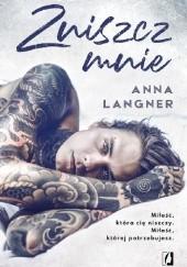 Okładka książki Zniszcz mnie Anna Langner