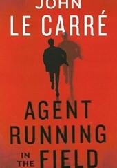 Okładka książki Agent Running in the Field John le Carré
