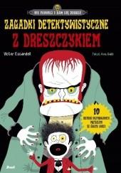 Okładka książki Zagadki detektywistyczne z dreszczykiem Victor Escandell,Ana Gallo