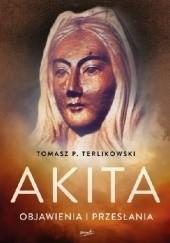 Okładka książki Akita - objawienia i przesłania Tomasz P. Terlikowski