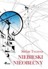 Okładka książki Niebieski nieobecny Stefan Tycjan Tyczyna