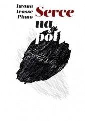 Okładka książki Serce na pół Iwona Ivosse-Pino