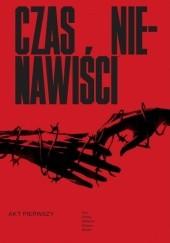 Okładka książki Czas nienawiści, tom 1 Danijel Žeželj,Ales Kot