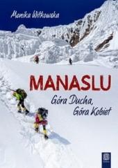 Okładka książki Manaslu. Góra Ducha, Góra Kobiet Monika Witkowska