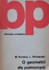 Okładka książki O geometrii dla postronnych Marek Kordos,Lech Włodarski
