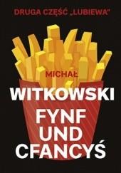 Okładka książki Fynf und cfancyś Michał Witkowski