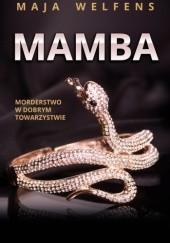 Okładka książki Mamba. Morderstwo w dobrym towarzystwie Maja Welfens