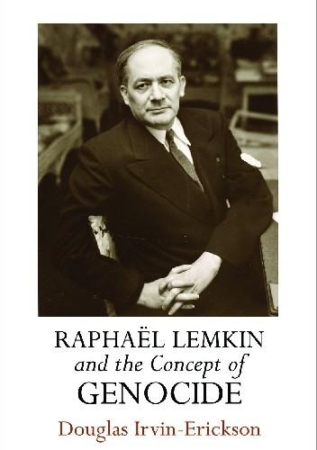 Okładka książki Raphaël Lemkin and the Concept of Genocide Douglas Irvin-Erickson