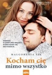 Okładka książki Kocham cię mimo wszystko Małgorzata Lis
