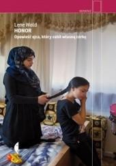 Okładka książki Honor. Opowieść ojca, który zabił własną córkę Lene Wold
