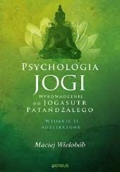 """Okładka książki Psychologia jogi. Wprowadzenie do """"Jogasutr"""" Patańdźalego. Wydanie II rozszerzone Maciej Wielobób"""