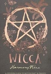 Okładka książki Wicca: A modern guide to witchcraft & magic. Harmony Nice