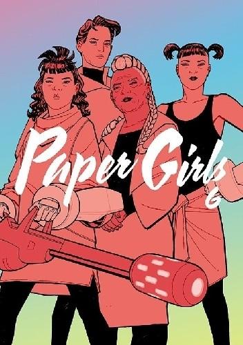 Okładka książki Paper Girls, Vol. 6 Cliff Chiang,Brian K. Vaughan