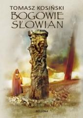 Okładka książki Bogowie Słowian Tomasz Kosiński