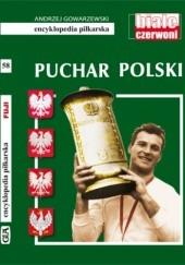 Okładka książki Puchar Polski (Encyklopedia Piłkarska FUJI tom 58)