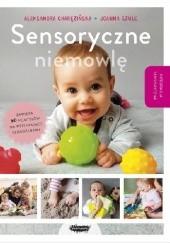 Okładka książki Sensoryczne niemowlę Joanna Szulc,Aleksandra Charęzńska