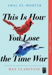 Okładka książki This Is How You Lose the Time War