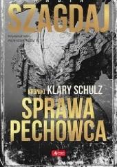 Okładka książki Kroniki Klary Schulz. Sprawa pechowca Nadia Szagdaj