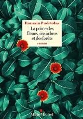 Okładka książki La police des fleurs, des arbres et des forêts Romain Puértolas