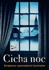 Okładka książki Cicha noc. Świąteczne opowiadania kryminalne Opracowanie Zbiorowe