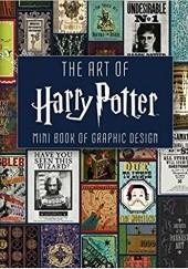 Okładka książki The Art of Harry Potter (Mini Book): Mini Book of Graphic Design J.K. Rowling