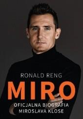 Okładka książki Miro. Oficjalnia biografia Miroslava Klose Ronald Reng
