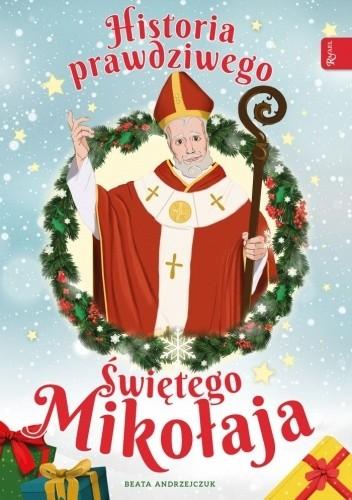 Okładka książki Historia prawdziwego Świętego Mikołaja Beata Andrzejczuk