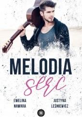 Okładka książki Melodia serc Ewelina Nawara,Justyna Leśniewicz