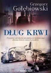 Okładka książki Dług krwi Grzegorz Gołębiowski