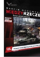 Okładka książki Międzyrzecze. Cena przetrwania Marcin Ogdowski
