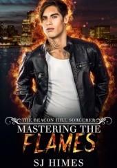 Okładka książki Mastering the Flames S.J. Himes