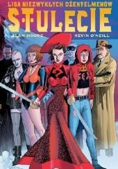 Okładka książki Liga Niezwykłych Dżentelmenów: Stulecie Alan Moore,Kevin O'Neill