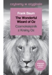 Okładka książki The Wonderful Wizard of Oz Lyman Frank Baum