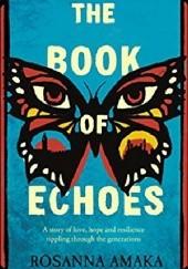 Okładka książki The Book Of Echoes Rosanna Amaka
