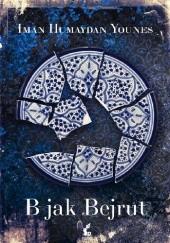 Okładka książki B jak Bejrut Iman Humaydan Younes