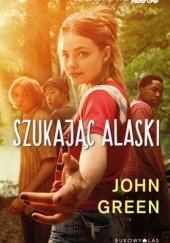 Okładka książki Szukając Alaski John Green