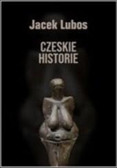 Okładka książki Czeskie historie Jacek Lubos