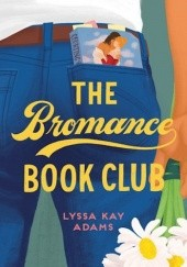 Okładka książki The Bromance Book Club Lyssa Kay Adams