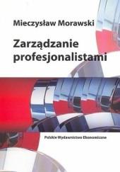 Okładka książki Zarządzanie profesjonalistami Mieczysław Morawski