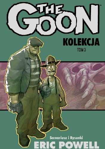 Okładka książki The Goon. Kolekcja tom 3 Eric Powell