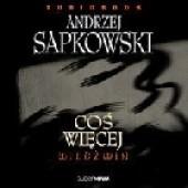 Okładka książki Coś więcej Andrzej Sapkowski